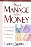 How to Manage Your Money by Larry Burkett