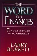 The Word on Finances by Larry Burkett