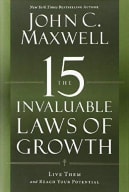 The 15 Invaluable Laws of Growth by John Maxwell