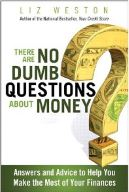 There Are No Dumb Questions About Money by Liz Weston