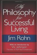 My Philiosophy for Successful Living by Jim Rohn