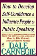 How to Develop Self-Confidence & Influence People by Public Speaking by Dale Carnegie
