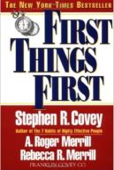 First Things First by Stephen Covey