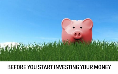 Before you start investing your money