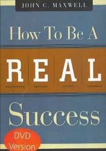 How to be a Real Success by John Maxwell